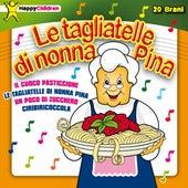 Le tagliatelle di nonna Pina von Various Artists