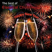 The Best of Classical Christmas! Happy New Year by Various Artists