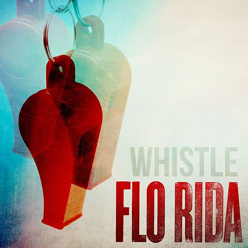 Whistle by Flo Rida