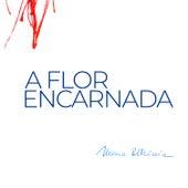 A Flor Encarnada von Maria Bethânia