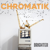 Brighter by Chromatik