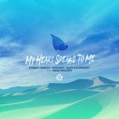 My Heart Speaks To Me by Robert Babicz