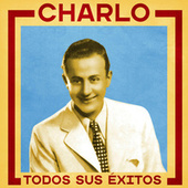 Todos Sus Éxitos (Remastered) by Charlo