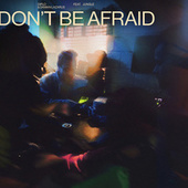 Don't Be Afraid (feat. Jungle) fra Diplo