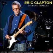 The Love Triangle (Live) de Eric Clapton