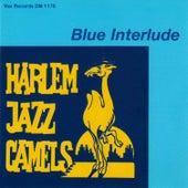 Blue Interlude (Remastered 2021) by Harlem Jazz Camels