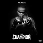 A True Champion by Rexxie