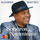 Soneros de Nacimiento de Alexander Martínez