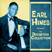 Anthology: The Definitive Collection (Remastered) by Earl Hines
