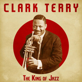 The King of Jazz (Remastered) by Clark Terry