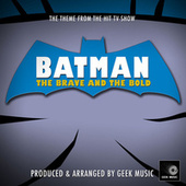 Batman The Brave And The Bold Main Theme (From
