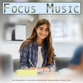 Focus Music: Piano Studying Music, Concentration and Reading Music, Relaxing Background Music for Work de Study Music
