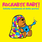 Lullaby Renditions of Dolly Parton by Rockabye Baby!