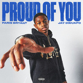 Proud Of You by Paris Bryant