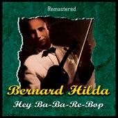 Hey Ba-Ba-Re-Bop (Remastered) by Bernard Hilda