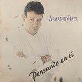 Pensando en Ti by Armando Baez