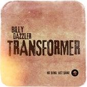 Transformer by Billy Dazzler