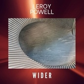 Wider by Leroy Powell