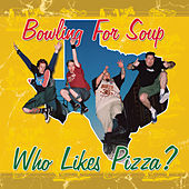 Who Likes Pizza? by Bowling For Soup
