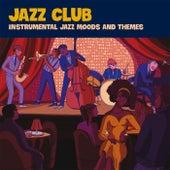 Jazz Club (Instrumental Jazz Moods and Themes) de Various Artists