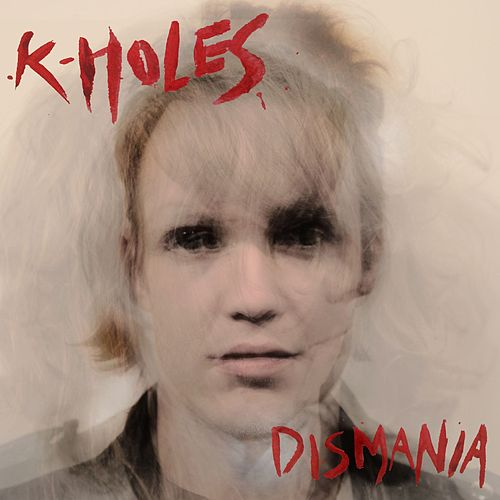 Dismania by K-Holes