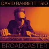 Broadcaster by David Barrett Trio