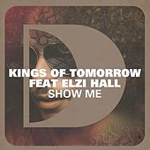 Show Me by Kings Of Tomorrow