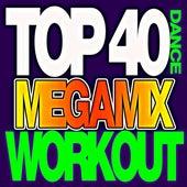 Top 40 Megamix Dance Workout by Workout Remix Factory (1)