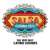 Salsa Cubana 2021: The Very Best Latino Sounds de Various Artists
