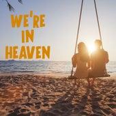 We're In Heaven de Various Artists