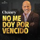 No Me Doy Por Vencido by Conjunto Chaney