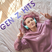 Gen Z Hits by Various Artists