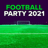 Football Party 2021 by Various Artists