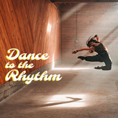 Dance To The Rythm fra Various Artists