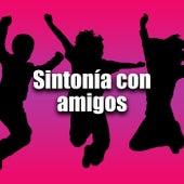 Sintonía con amigos by Various Artists