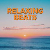 Relaxing Beats by Various Artists