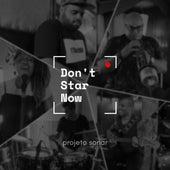 Don't Star Now de Projeto Sonar