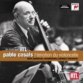 Pablo Casals - l'émotion du violoncelle by Pablo Casals