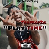 Play Time by Trapboy 2k