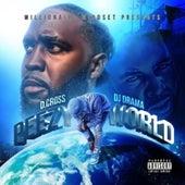 Peezy World (feat. DJ Drama) de D. Cross
