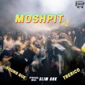Moshpit pt.2 by YoungQue