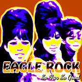 Eagle Rock by So Far So Good