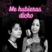 Me Hubieras Dicho by Esayka Suárez