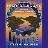 Higher Ground (Deluxe Edition) (Digital) by Steven Halpern
