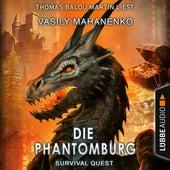 Die Phantomburg - Survival Quest-Serie, Folge 4 (Ungekürzt) von Vasily Mahanenko