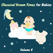 Classical Dream Times for Babies, Vol. 4 de Chamber Armonie Orchestra