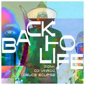 Back to Life by Deuce Eclipse Zion I
