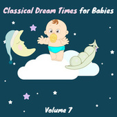 Classical Dream Times for Babies, Vol.7 von Chamber Armonie Orchestra