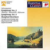 Schumann: Symphonies Nos. 3 & 4, and the Manfred Overture von Symphonie-Orchester des Bayerischen Rundfunks