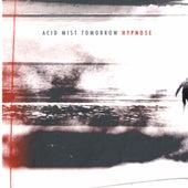 Acid Mist Tomorrow by Hypno5e